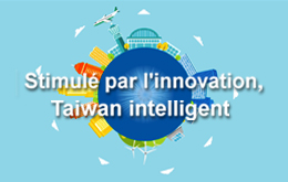 Stimulé par l'innovation, Taiwan intelligent(Version abrégée)(精華版)-法文