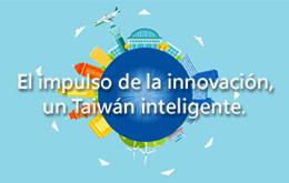El impulso de la inno vación, un Taiwán inteligente(Versión resumida)