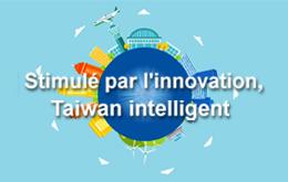Stimulé par l'innovation, Taiwan intelligent(Version abrégée)
